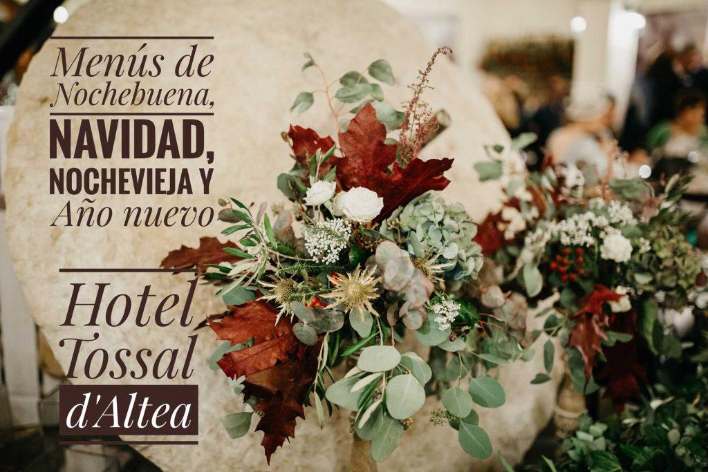 Nochebuena, Navidad, Nochevieja y Año Nuevo en Hotel Tossal d'Altea
